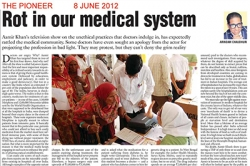 Rot in our medical system, Article by Prof. Arindam Chaudhuri, The Pioneer - 08 June 2012